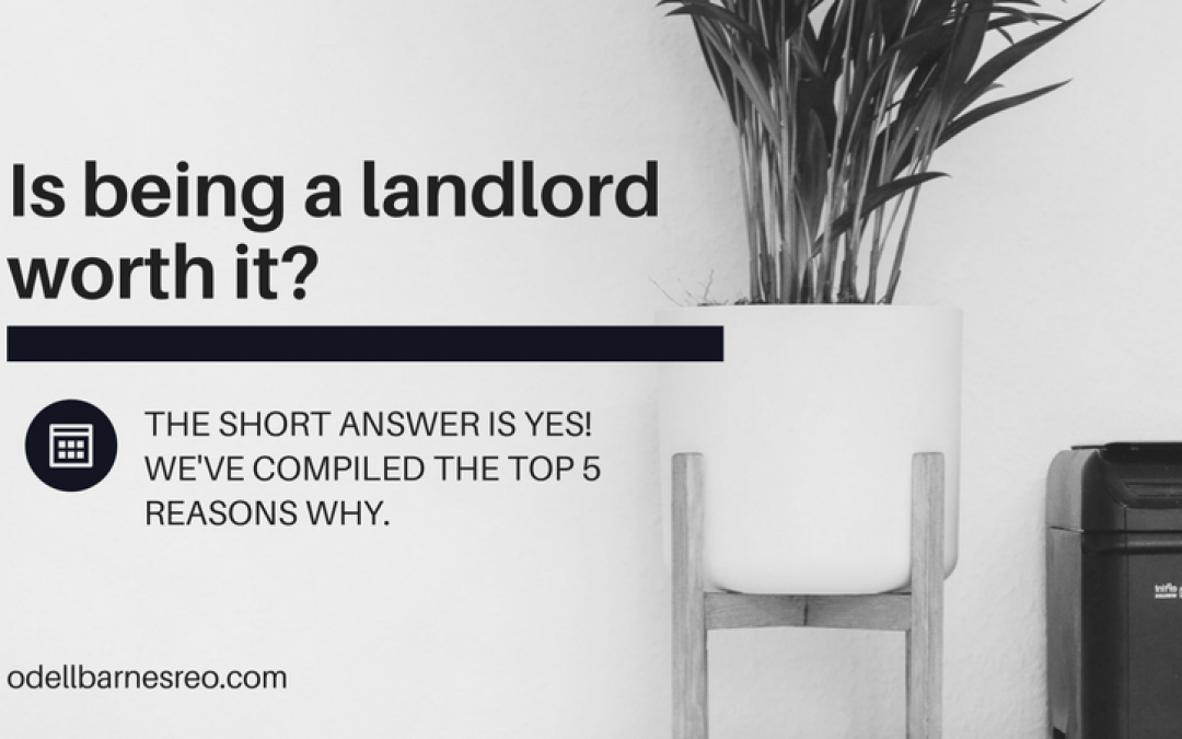 Is Being a Landlord Worth It?