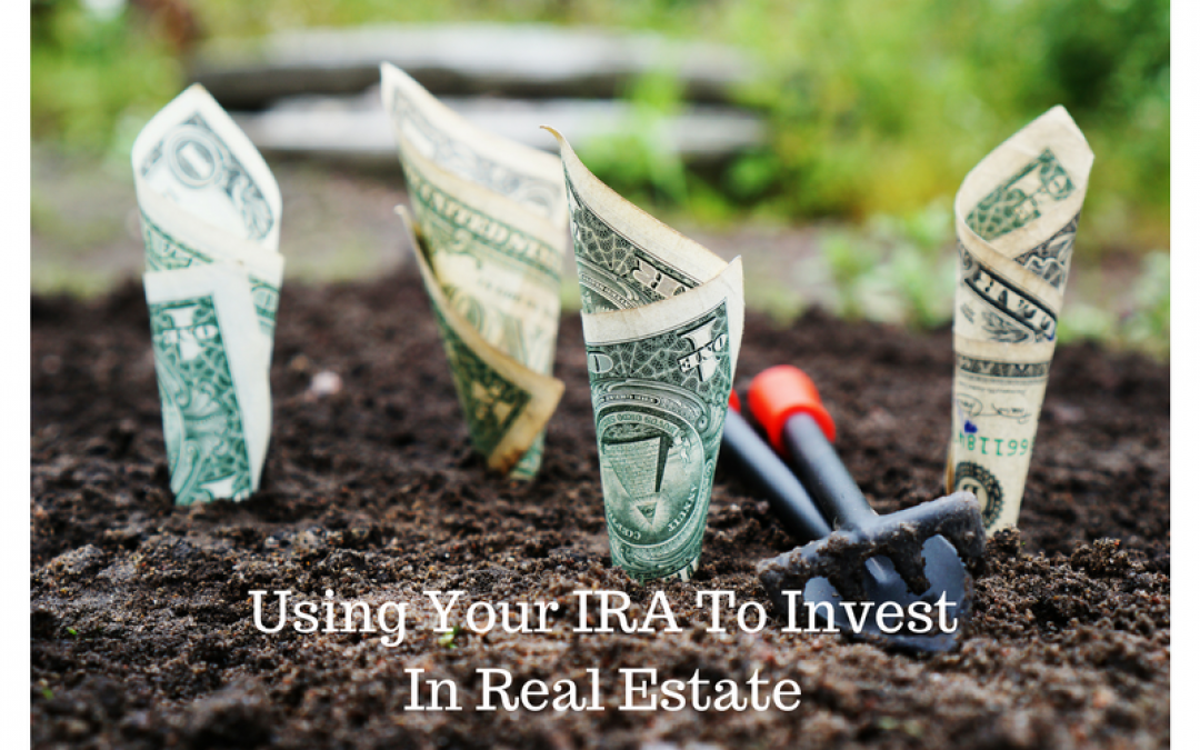 Why Your IRA Is The Ultimate Weapon In Real Estate