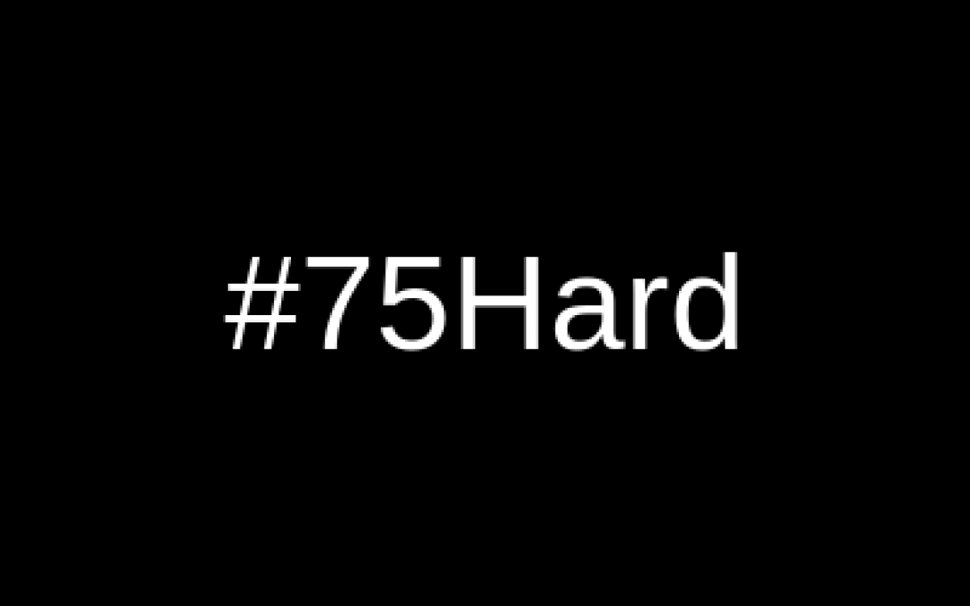 75 Hard And How Can It Help Your Business