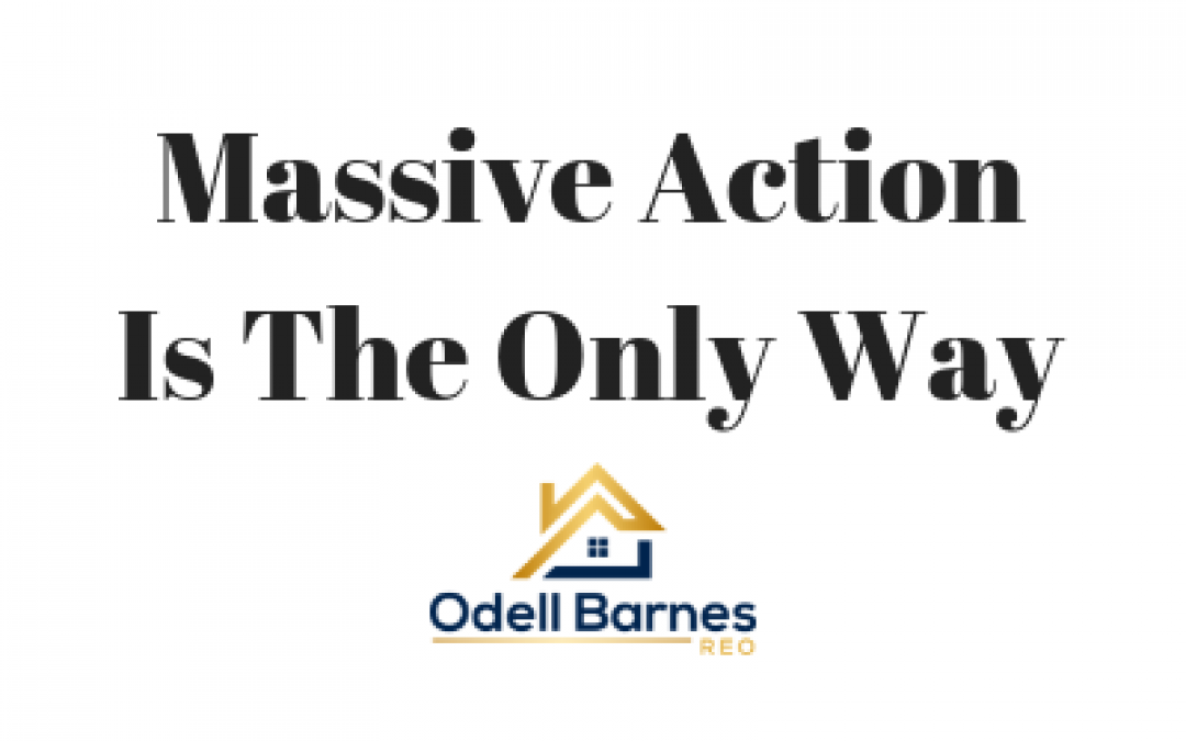 Massive Action Is The Only Way